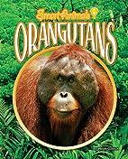 Orangutans (Smart Animals) by Meish Goldish
