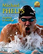 Michael Phelps: Anything is Possible!…