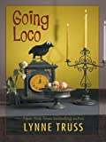 Lynne Truss: Going Loco: A Comedy of Terrors - A Story From The Lynne Truss Omnibus
