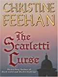 Feehan, Christine: Scarletti Curse
