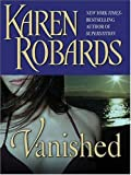 Robards, Karen: Vanished
