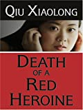 Qiu, Xiaolong: Death of a Red Heroine