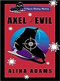 Adams, Alina: Axel of Evil