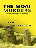 Hamilton, Lyn: The Moai Murders (Archaeological Mysteries, No. 9)
