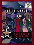 Cleo Coyle: Murder Most Frothy (Coffeehouse Mysteries, No. 4)