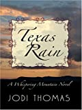 Jodi Thomas: Texas Rain: A Whispering Mountain Novel (Wheeler Romance)
