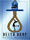 Adams, Alina: Death Drop