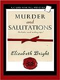 Bright, Elizabeth: Murder and Salutations (Wheeler Cozy Mystery)