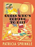 Sprinkle, Patricia: Guess Who's Coming to Die? (Thoroughly Southern Mysteries, No. 9)