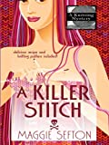 Sefton, Maggie: A Killer Stitch (Knitting Mysteries, No. 4)