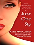 Macalister, Katie: Just One Sip