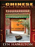 Hamilton, Lyn: The Chinese Alchemist (Archaeological Mysteries, No. 11)