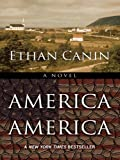 Canin, Ethan: America America (Wheeler Hardcover)