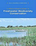 Silk, Nicole: A Practitioner&#39;s Guide to Freshwater Biodiversity Conservation