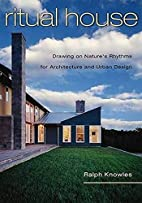 Ritual House: Drawing on Nature's Rhythms…