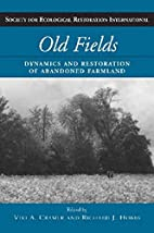 Old Fields: Dynamics and Restoration of…