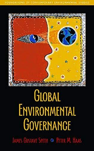 global-environmental-governance-foundations-of-contemporary-environmental-studies-foundations-of-contemporary-environmental-studies-series