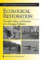 Ecological Restoration: Principles, Values,…