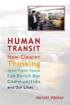 Human Transit: How Clearer Thinking about…