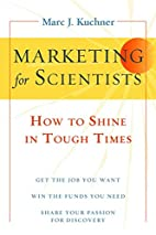 Marketing for Scientists: How to Shine in…