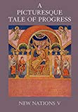 Miller, Olive Beaupre: A Picturesque Tale of Progress: New Nations V
