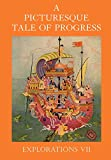 Miller, Olive Beaupre: A Picturesque Tale of Progress: Explorations VII