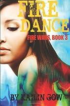 Fire Dance (Fire Wars #3) by Kailin Gow