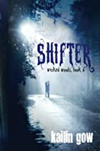 Shifter (Wicked Woods #6) by Kailin Gow