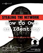 Stealing the Network: How to Own an Identity…