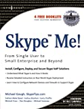 Daehne, Markus: Skype Me!: From Single User to Small Enterprise and Beyond