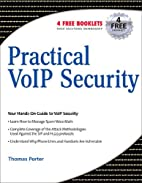 Practical VoIP Security by Thomas Porter