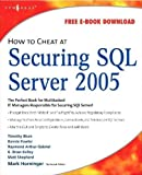 Timothy Blum: How to Cheat at Securing SQL Server 2005