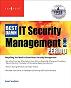 The Best Damn IT Security Management Book…