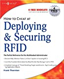 Thornton, Frank: How to Cheat at Deploying and Securing RFID