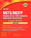 Posey, Brien: The Real MCTS/MCITP Exam 70-643 Prep Kit: Independent and Complete Self-Paced Solutions