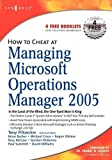 Piltzecker, Tony: How to Cheat at Managing Microsoft Operations Manager 2005