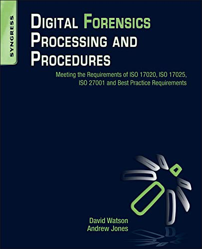 digital-forensics-processing-and-procedures-meeting-the-requirements-of-iso-17020-iso-17025-iso-27001-and-best-practice-requirements