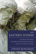 The Eastern Schism: A Study of the Papacy…