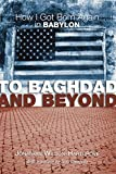Wilson-hartgrove, Jonathan: To Baghdad and Beyond: How I Got Born Again in Babylon