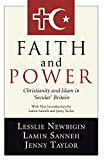 Newbigin, Lesslie: Faith and Power: Christianity and Islam in 'Secular' Britain