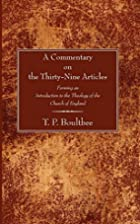 A Commentary on the Thirty-Nine Articles:…