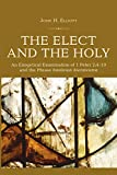 Elliott, John H.: The Elect and the Holy: An Exegetical Examination of 1 Peter 2:4-10 and the Phrase 'basileion hierateuma'