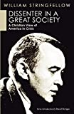 Stringfellow, William: Dissenter in a Great Society: A Christian View of America in Crisis (William Stringfellow Reprint)