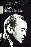 Stringfellow, William: Suspect Tenderness: The Ethics of the Berrigan Witness (William Stringfellow Reprint)
