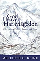 God, Heaven, and Har Magedon: A Covenantal…