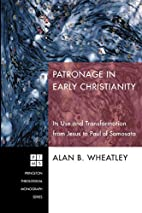 Patronage in Early Christianity: Its Use and…