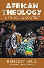 African theology in its social context by…