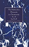 Holl, Karl: The Distinctive Elements in Christianity: