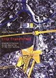 Powell, Kenneth: City Transformed: Urban Architecture at the Beginning of the 21st Century (Masterpieces of Architecture)