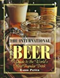 Pepper, Barrie: The International Book of Beer: A Guide to the World's Most Popular Drink